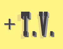 + T.V.