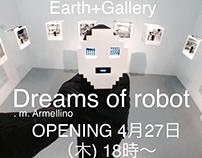 """Dreams of robot"" at the Earth+gallery Kiba Tokyo JAPAN"