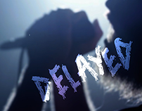 Delayed: Penance - Music Video