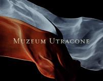 Muzeum Utracone / Museum Of Lost Art