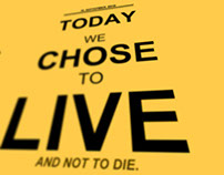 Today We chose to live, And not to die.