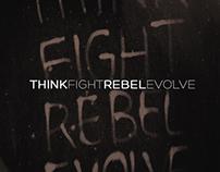 THINK FIGHT REBEL EVOLVE