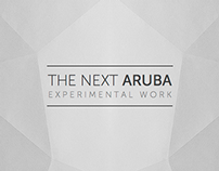 The next Aruba - Experimental Work