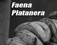 Faena Platanera.