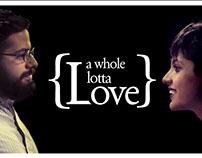 A Whole Lotta Love - Valentine's day