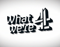 "Channel 4 - ""What We're 4"""