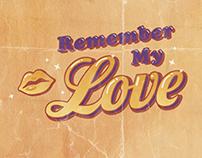 Remember My Love, Film