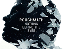 RoughMath - 'Nothing Behind The Eyes'