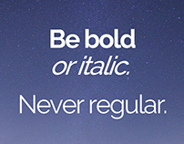 Be Bold ...