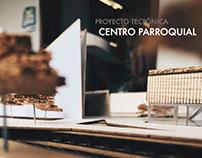 Proyecto Tectónica: Centro Parroquial