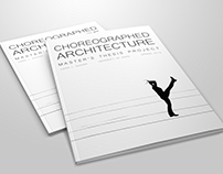 Master's Thesis: Choreographed Architecture