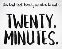 Twenty Minutes - a free brushed handwriting font.