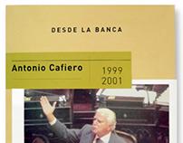 Antonio Cafiero / Desde la banca / 1999.2001