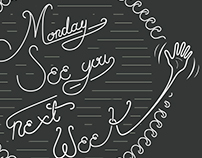 Monday See you Next Week