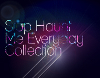 Stop Haunt Me Everyday Collection