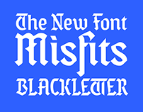 Fonts: Misfits Blackletter
