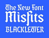 Fonts: Misfits Blackletter