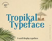 Tropikal: A Serif Display Typeface [FREE]