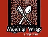 Mughlai Wrap: A Music Video