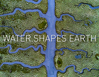 How Water Shapes Earth - Awarded Collection