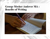 George Mosher Andover MA: Benefits of Writing