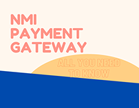 Amazing Features of NMI Payment Gateway