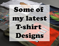 Some of my latest T-shirt Designs