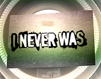 i never was - cinematography
