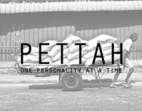 PETTAH : one personality at a time