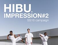 HIBU. impression#2 - SS16 Campaign