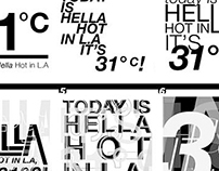 Its Hella Hot in LA : Type Experiment