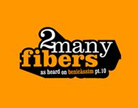 2 many fibers