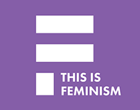 CAMPAIGN: This is Feminism (WIP)
