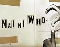 Nai Ni Who?