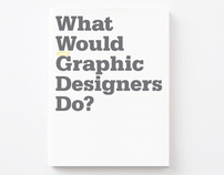 What Would Graphic Designers Do?
