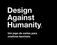 Design Against Humanity