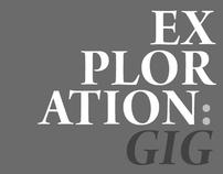 Exloration: Gig