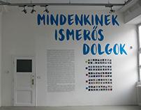 MINDENKINEK ISMERŐS DOLGOK/Familiar things- exhibition