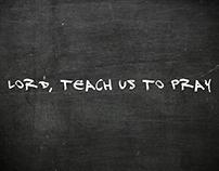 Teach Us To Prayer Sermon Series