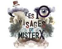 Les 10 VISAGES de MISTER X