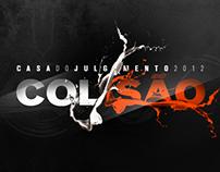 COLISÃO - Casa do Julgamento 2012