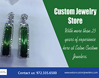 Custom Jewelry Store   972 335 6500   eatoncustomjewele