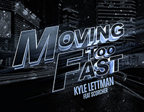 Kyle Lettman - Moving Too Fast