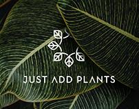 Just Add Plants