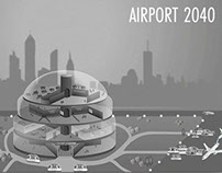 AIRPORT 2040 / VISION OF THE AIRPORT IN THE FUTURE
