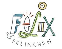 F E L I X & F E L I N C H E N | a series for kids