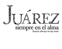 """Book """"Juarez Siempre en el Alma."""