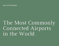 Dave Pflieger | Most Connected Airports in the World