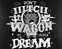 Don't Hitch Your Wagon To Someone Elses Dream