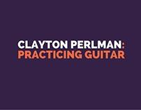 Clayton Perlman: Practicing Guitar
